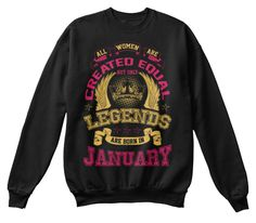Legends Are Born In January Sweater Black Sweatshirt Front