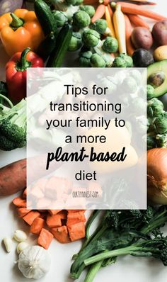 There are so many benefits to going plant-based but it can be a hard transition. I'm sharing some of my tips for helping your family incorporate more plant-based eating into your diet. #plant-based #mediterraneandiet #forksoverknives #plant-baseddiet #dairyfree #vegetarian