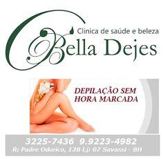 Bella Dejes: A depilação que você merece, na hora que você mais...