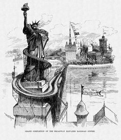 ✈ Vision of the Completion of a New York Elevated Railroad from Manhattan into the Mouth of the Statue of Liberty ✈