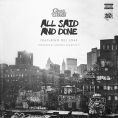All Said And Done Ft Dej Loaf