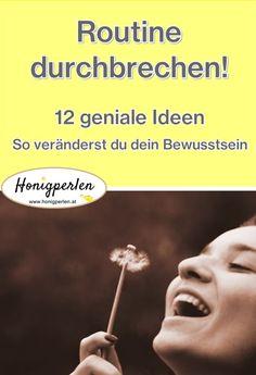 #bewusstsein #ideen #inspiration #mentaltraining #persönlichkeitsentwicklung #lebensfreude #glücklich #glück #honigperlen