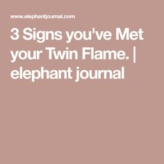 3 Signs you've Met your Twin Flame. | elephant journal