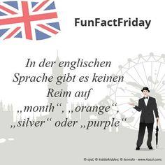 In der englischen Sprache gibt es keinen Reim auf month, orange, silver oder purple.