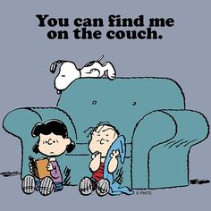 You Can Find Me On The Couch - Lucy Reading a Book on the Floor and Linus With His Blanket on the Floor With Snoopy On Top of the Couch
