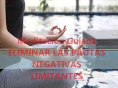 Meditación Guíada ELIMINAR PAUTAS NEGATIVAS LIMITANTES Louise Hay - YouTube