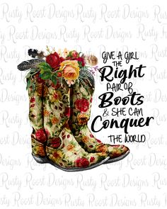 Give a girl the right pair of boots pngsublimation designs Country Girl Quotes, Country Girls, Symbol Tattoos, Boot Quotes, Cowgirl Shirts, Decoupage, Quotes About Motherhood, Custom Tumblers, Branding