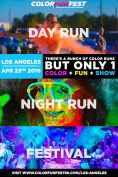 Los Angeles's Daytime + Nighttime Color Run & Festival is Coming on 4/23/16.  Colorfunfest.com/Los-Angeles