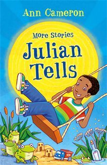 More Stories Julian Tells by Ann Cameron. Did you know that frogs wear shoes? That eating broccoli makes you super strong? Or that you can even move the sun if you put your mind to it? Julian can't stop telling stories – or getting into trouble!