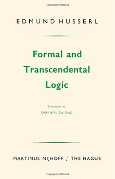 Formal and Transcendental Logic: Edmund Husserl, Dorion Cairns: 9789024720521: Amazon.com: Books