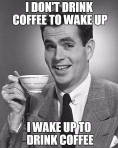 #coffee #coffeequotes  Why we wake up every morning.