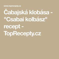 """Čabajská klobása - """"Csabai kolbász"""" recept - TopRecepty.cz"""