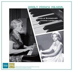 Agnelle Bundervoet & Yvonne Lefebure & J. S. Bach & Khachaturian & Debussy & Ravel & Janos Komives & Agnelle Bundervoet & Yvonne Lefebure & & 5 more - Great French Pianism