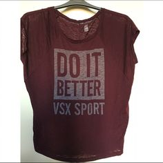 "Victoria's Secret Sport Active Top Like-new maroon light weight athletic top from Victoria's Secret VSX collection. Loose and relaxed fit. Ideal for looking like a bad bitch at your local LA Fitness or making college girls jealous by ""working out"" at Spin class in a top other than your ratty FBLA tee from high school. Victoria's Secret Tops Tees - Short Sleeve"