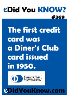 The first credit card was a Diner's Club card issued in 1950. http://edidyouknow.com/did-you-know-369/