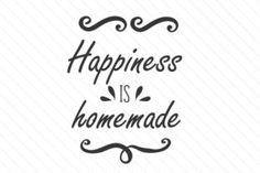 Happiness is homemade - Creative Fabrica