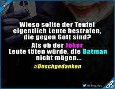 Da ist was dran. #Joker #Batman #Duschgedanke #Duschgedanken #Gedanken