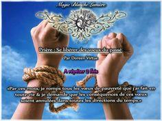 Se libérer des voeux du passé - A répéter 3 fois. Page Facebook : Spiritualité, Magie Blanche Lumière