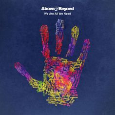"""Above & Beyond - """"We're All We Need"""""""