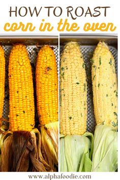 How to make oven-roasted corn perfectly every single time. This baked corn on the cob method is easy to follow, can be baked with or without the husks; plus, this recipe includes garlic butter and tons of other toppings too! Oven Roasted Corn, Baked Corn, Vegetarian Snacks, Healthy Snacks, Corn In The Oven, Vegetable Crisps, Buttered Corn, Summer Rolls, Garlic Butter