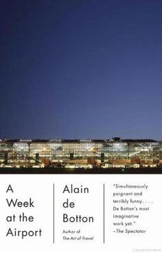 A week at the Airport    By: Alain de Botton