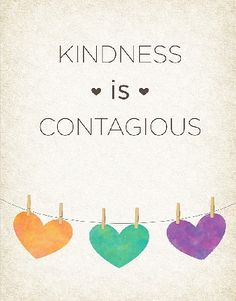Kindness is contagious! Random Acts Of Karma! Join the movement. Pass it on!
