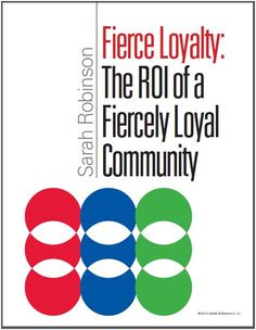 Grab your free excerpt from my soon-to-be-published book - Fierce Loyalty: Unlocking the DNA of Wildly Successful Communities