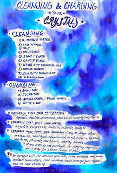 eclipsis-lunae:    I made this simple guide because many of you asked me how to cleanse and charge crystals :). I know the quality isn't perfect, I'll make a better one…  Oh and it's simple = not everything is written there. I don't know all the crystals and I'm sure you know more ways how to cleanse or charge them. Feel free to message me and tell me how you do it :).
