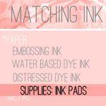 Craft Supplies - Matching Ink Pad Type to Medium