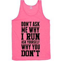 Don't Ask Me Why I Run | Activate Apparel