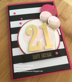 21st birtthday card using Number framelit dies & pop of Pink dsp & Balloon Celebration stamps & balloon punch. 2016-17 annual catalogue