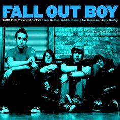 Fall Out Boy, Take This to Your Grave | 36 Pop Punk Albums You Need To Hear Before You F----ing Die