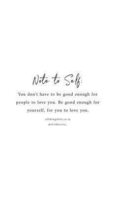 Note to Self 14 goodenough quotes notetoself self Ispirational Quotes, True Quotes, Words Quotes, Best Quotes, Motivational Quotes, Sayings, People Quotes, Reminder Quotes, Self Reminder