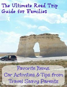 The Ultimate Road Trip Guide for Families -- Great Travel Items, Car Activities & Tips from Travel Saavy Parents