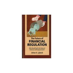 The Future of Financial Regulation (Hardcover)