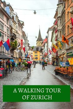 A walking tour of Zurich, Switzerland, is a great way to see the city on a long layover.