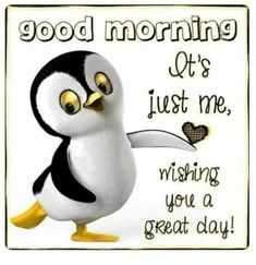Good Morning, Its Just Me Wishing You A Great Day! morning good morning morning quotes good morning quotes good morning greetings morning Quotes Good Morning, Its Just Me Wishing You A Great Day! Cute Good Morning Quotes, Good Day Quotes, Good Morning Inspirational Quotes, Good Morning Messages, Good Morning Good Night, Funny Good Morning Wishes, Funny Good Night Images, Funny Morning, Morning Morning