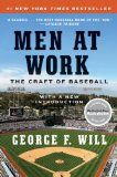 Men at Work: The Craft of Baseball, by George F. Will