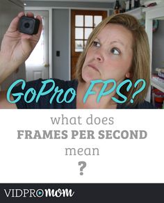 GoPro FPS - What is Frames Per Second All About?
