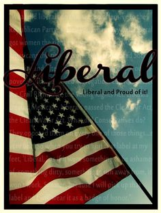 Liberal and proud of it!