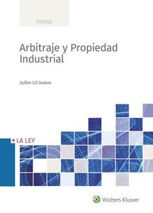 Arbitraje y propiedad industrial / Ayllen Gil Seaton Wolters Kluwer España, enero 2020 Industrial, Bar Chart, Free Apps, Audiobooks, Ebooks, This Book, Reading, Spanish, Collection
