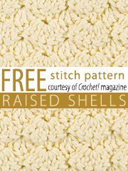 Free Raised Shells Crochet Stitch Pattern from Crochet! magazine. Download here: http://www.crochetmagazine.com/stitch_patterns.php?page=1