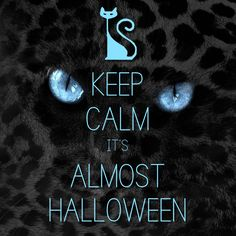 keep calm it's almost Halloween / created with Keep Calm and Carry On for iOS #keepcalm #Halloween #catEyes