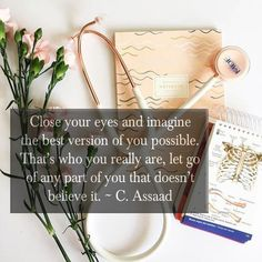 The best version of you possible that you can think of when you close your eyes..that's the real you #motivation #premed