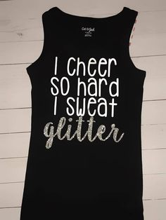 cheer quotes I Cheer So Hard I Sweat Glitter Tank Top Cheerleading Shirt Cheer Camp, Cheer Coaches, Cheer Dance, Cheer Gifts, Cheer Bows, Cheerleading Shirts, Football Shirts, Sports Mom, School Sports