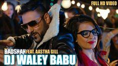 Badshah - DJ Waley Babu | feat Aastha Gill | Party Anthem Of 2015 | DJ Wale Babu - YouTube