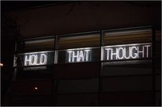 Hold That Thought