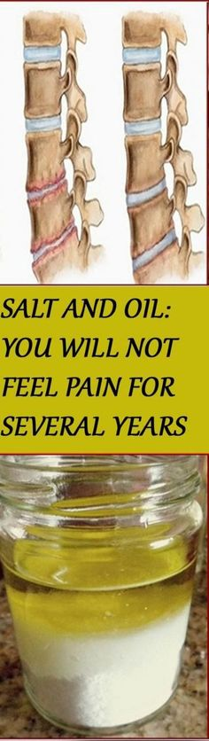 SALT and OIL: Medicinal mixture… you will not feel pain for several years - I Love Natural Healing Natural Health Remedies, Natural Cures, Natural Healing, Herbal Remedies, Natural Oil, Health And Beauty Tips, Health Tips, Health And Wellness, Health Fitness