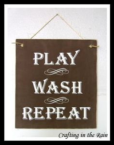 Forget using this as a laundry sign. It's a motto for our house!