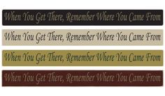 Country Marketplace - When you get there, remember where you came from 36'' Sign, $24.99 (http://www.countrymarketplaces.com/when-you-get-there-remember-where-you-came-from-36-sign/) #SubliminalParenting